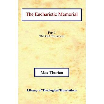 The Eucharistic Memorial - Part I - The Old Testament by Max Thurian -