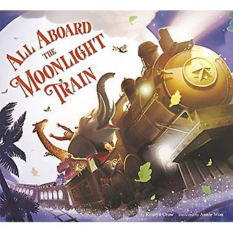 All Aboard the Moonlight Train by Kristyn Crow - 9780525645436 Book