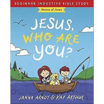 Jesús - ¿Quién eres? - Nombres de Jesús por Janna Arndt - 9780736978996 B