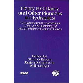 Henry P.G. Darcy and Other Pioneers in Hydraulics - Contributions in C