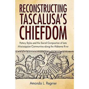Rekonstruieren tascalusa's Chiefdom - Töpferstile und die soziale Co