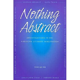 Nothing Abstract - Investigations in the American Literary Imagination