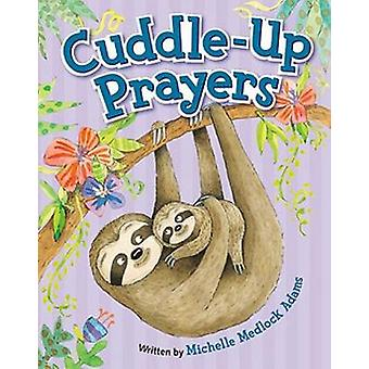 Cuddle-Up Prayers - Illustrated by Mernie Gallagher-Cole by Katie Brow