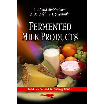 Fermented Milk Products by R. Ahmed Abdelrahman - A. M. Ade - I. Smet