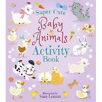 Super-Cute Baby Animals Activity Book by Lisa Regan - 9781789506297 B