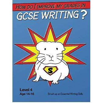 How Do I Improve My Grades in GCSE Writing? by Sally Jones - 97819077