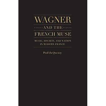 Wagner and the French Muse - Wagnerian Influences on French Musical an