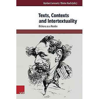 Texts - Contexts and Intertextuality - Dickens as a Reader by Internat