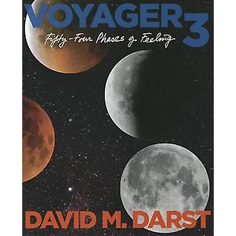 Voyager 3 - Fifty Four Phases of Feeling by David Martin Darst - 97809