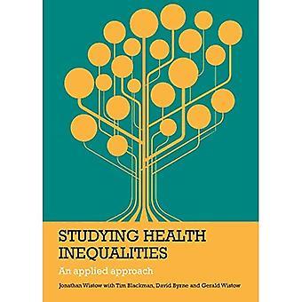 Studium gesundheitlicher Ungleichheit: Eine angewandte Ansatz (Policy Press - Beweise für die öffentliche Gesundheitspraxis)
