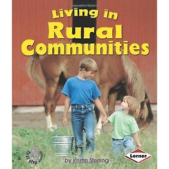 Living in Rural Communities by Kristin Sterling - 9780822586142 Book