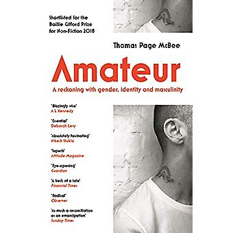 Amateur - A Reckoning With Gender - Identity and Masculinity par Thomas