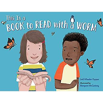 This Is a Book to Read with a Worm by Jodi Wheeler-Toppen - 978158089