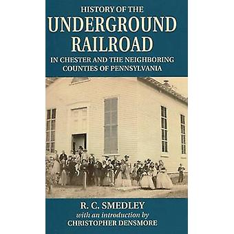 History of the Underground Railroad - In Chester and the Neighboring C