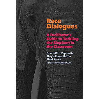 Race Dialogues - A Facilitator's Guide to Tackle the Elephant in the