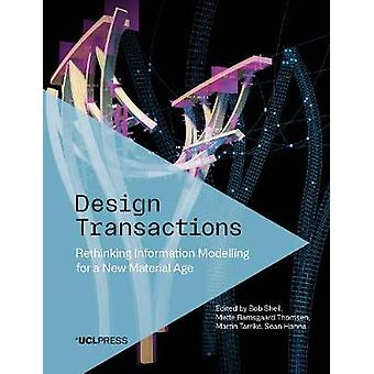 Design Transactions - - Rethinking Information Modelling for a New Mate