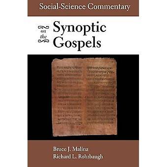 SocialScientific Commentary on the Synoptic Gospels by STD Bruce J Malina
