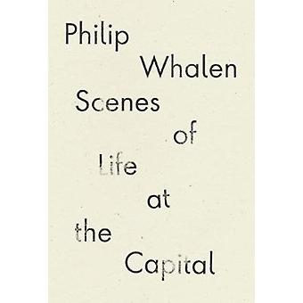 Scenes of Life at the Capital by Whalen & Philip