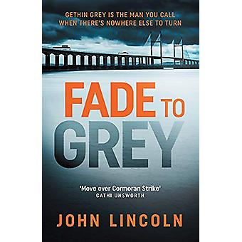 Fade To Grey by John Lincoln - 9780857302915 Book