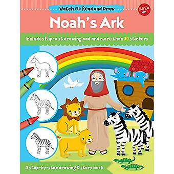Watch Me Read and Draw - Noah's Ark - A step-by-step drawing & stor