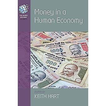 Money in a Human Economy by Keith Hart - 9781789205053 Book