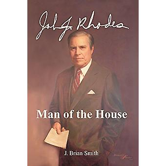 John J Rhodes - Man of the House by Jay Smith - 9780935810752 Book
