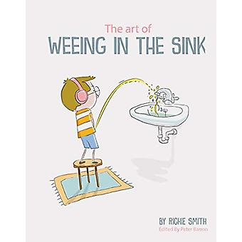 The Art of Weeing in the Sink - The Inspirational Story of a Boy Learn
