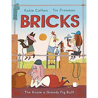 Bricks - The House a Greedy Pig Built by Katie Cotton - 9781783448616
