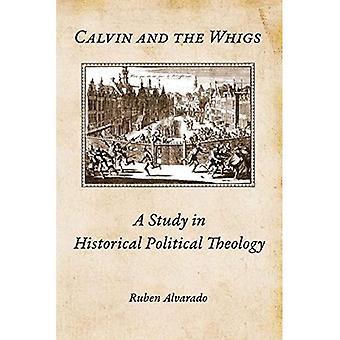 Calvin and the Whigs: uno studio sulla teologia politica storica