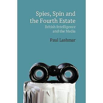 Spies Spin and the Fourth Estate by Lashmar & Paul