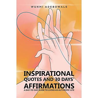 Inspirational Quotes and 30 Days Affirmations by Adebowale & Wunmi