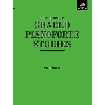 Graded Pianoforte Studies First Series Preliminary by By composer ABRSM