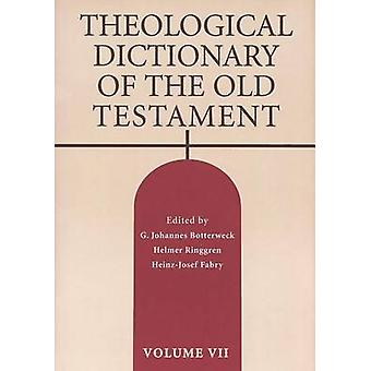 Theological Dictionary of the Old Testament - v. VII by G.Johannes Bot
