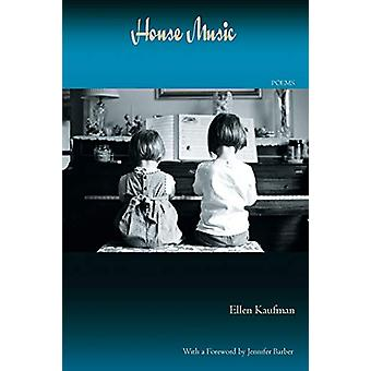 House Music - Poems by Ellen Kaufman - 9781927409251 Book