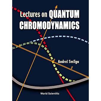 Andrei Smilgan quantum chromodynamics -luennot - 9789810243319 B