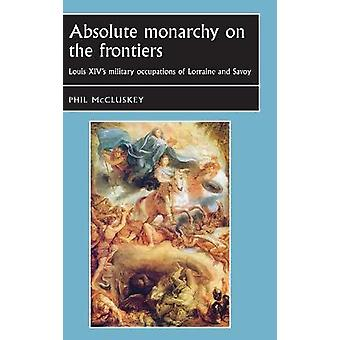 Absolute monarchy on the frontiers