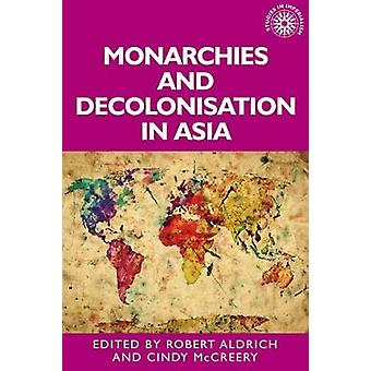 Monarchies and decolonisation in Asia  188 Studies in Imperialism