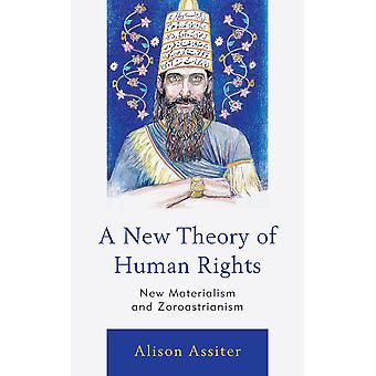 A New Defence of Human Rights New Materialism and Zoroastrianism