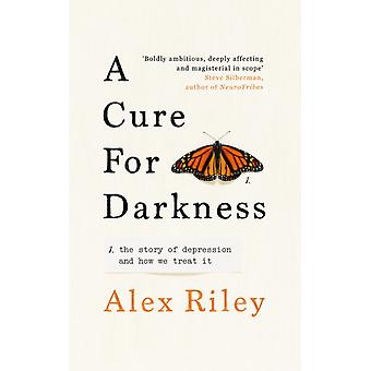 A Cure for Darkness by Alex Riley