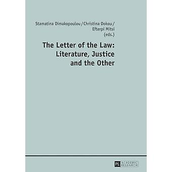 The Letter of the Law Literature Justice and the Other