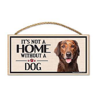 """Sign, Wood, det er ikke et hjem uden en hund, 10 """"X 5"""""""