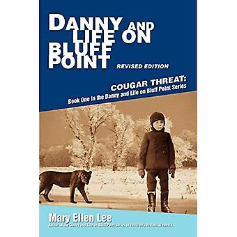 Danny and Life on Bluff Point Revised Edition: Cougar Threat: Book One in� the Danny and Life on Bluff Point Series (Danny and Life on Bluff Point)