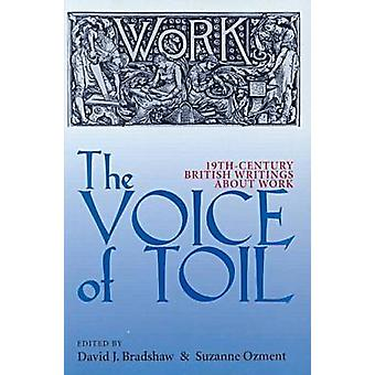 The Voice of Toil Nineteenthcentury British Writings About Work by David J Bradshaw Suzanne Ozment