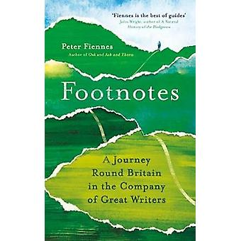 Footnotes A Journey Round Britain in the Company of Great Writers