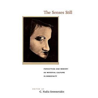 The Senses Still - Perception and Memory as Material Culture in Modern