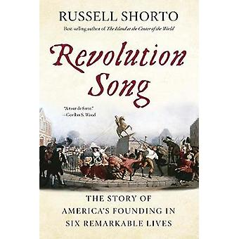 Revolution Song - The Story of America's Founding in Six Remarkable Li
