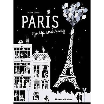 Paris, Up - Up and Away von Helene Druvert - 9780500650592 Buch