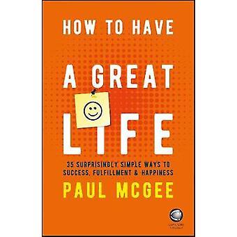 كيفية الحصول على حياة عظيمة-35 طرق بسيطة من المستغرب أن النجاح فلف