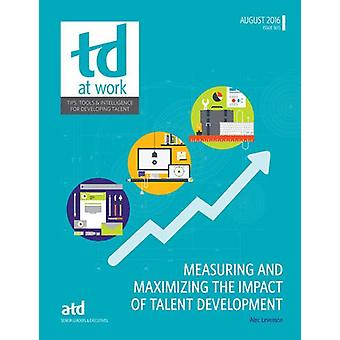 Measuring and Maximizing the Impact of Talent Development by Alec Lev