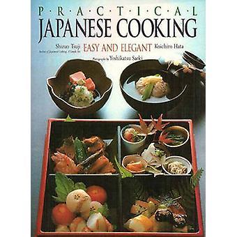 Praktische japanische Küche - leicht und Elegant von Shizuo Tsuji - Koichi